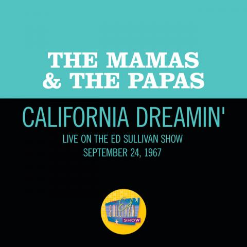 California Dreamin' (Live On The Ed Sullivan Show, September 24, 1967)